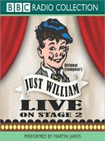 Just William: Live On Stage 2 - Richmal Crompton, Martin Jarvis