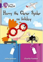 Harry the Clever Spider on Holiday. Written by Julia Jarman - Julia Jarman