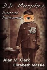 D.D. Murphry, Secret Policeman - Alan M. Clark, Elizabeth Massie, Chad Savage