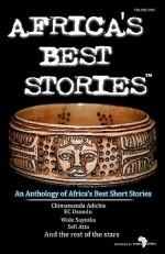 Africa's Best Stories - Wole Soyinka, Chimamanda Ngozi Adichie, Chika Unigwe, StoryAfrica