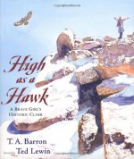 High As A Hawk - T.A. Barron, Ted Lewin