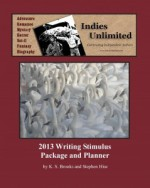 Indies Unlimited: 2013 Writing Stimulus Package and Planner - K.S. Brooks, Stephen Hise