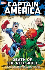 Captain America: Death of the Red Skull - J.M. DeMatteis, Bill Mantlo, Michael Ellis, Mike Carlin, Ron Frenz, Herb Trimpe, Paul Neary