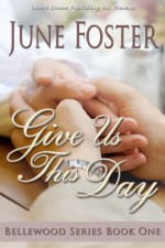 Give Us This Day - June Foster
