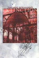 Extinction - Thomas Bernhard, David McLintock
