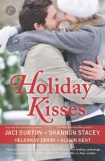Holiday Kisses: This Time Next YearA Rare GiftIt's Not Christmas Without YouMistletoe and Margaritas - Jaci Burton, Alison Kent, HelenKay Dimon, Shannon Stacey