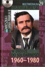 Multimedialna historia Polski - TOM 29 - W drodze do Solidarności 1960-1980 - Tadeusz Cegielski, Beata Janowska, Joanna Wasilewska-Dobkowska