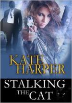 Stalking The Cat - Kate Harper