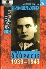Multimedialna historia Polski - TOM 26 - Dwie okupacje 1939-1943 - Tadeusz Cegielski, Beata Janowska, Joanna Wasilewska-Dobkowska