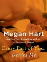 Denies Me - Megan Hart