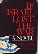 If Israel Lost the War - Richard Z. Chesnoff, Edward Klein, Robert Littell