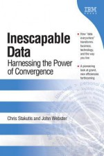 Inescapable Data: Harnessing the Power of Convergence (Paperback) - Chris Stakutis, John Webster