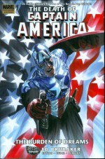 Captain America: The Death Of Captain America, Vol. 2: The Burden of Dreams - Ed Brubaker, Butch Guice, Steve Epting, Mike Perkins