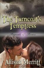 The Turncoat's Temptress (Legends & Lovers, #3) - Allison Merritt