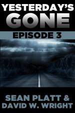 Yesterday's Gone: Episode 3 - Sean Platt, David W. Wright