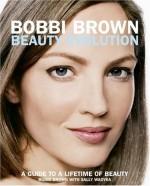 Bobbi Brown Beauty Evolution: A Guide to a Lifetime of Beauty - Bobbi Brown, Sally Wadyka
