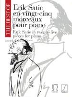The Best of Erik Satie: 25 Pieces for Piano - Erik Satie