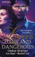 Lovers Dark and Dangerous - Lindsay McKenna, Rachel Lee, Lee Karr