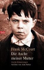 Die Asche meiner Mutter: Irische Erinnerungen (Hors Catalogue) (German Edition) - Harry Rowohlt, Frank McCourt