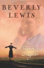 The Preacher's Daughter - Beverly Lewis