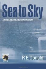 Sea to Sky - R.E. Donald