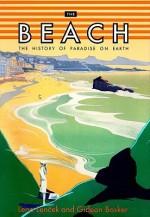 The Beach: The History of Paradise on Earth - Lena Lecek, Gideon Bosker, Nadia May