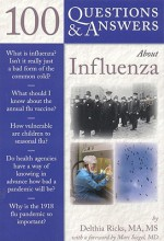 100 Questions & Answers about Influenza - Delthia Ricks, Marc Siegel