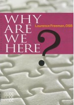 Why Are We Here? - Laurence Freeman