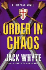 Order in Chaos - Jack Whyte