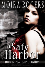 A Safe Harbor - Moira Rogers