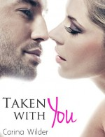 Taken With You (A BBW Billionaire Romance) (Billionaires and Curves) - Carina Wilder