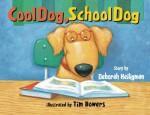 Cool Dog, School Dog - Deborah Heiligman, Tim Bowers