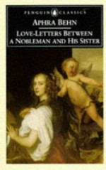 Love-Letters Between a Nobleman and His Sister - Aphra Behn, Janet Todd