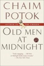 Old Men at Midnight (Ballantine Reader's Circle) - Chaim Potok