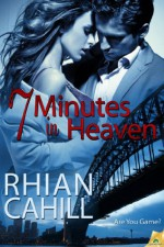 7 Minutes in Heaven (Are You Game?) - Rhian Cahill
