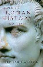 Aspects of Roman History Ad 14 117 - Richard Alston