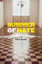 Summer of Hate - Chris Kraus