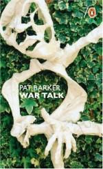 War Talk (Pocket Penguin 70's #67) - Pat Barker