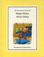 Magic Water - Alison Uttley