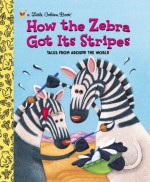How the Zebra Got Its Stripes - Ron Fontes, Ron Fontes, Peter Grosshauser