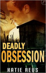 Deadly Obsession - Katie Reus