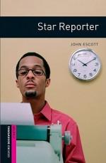 Star Reporter - John Escott