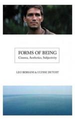 Forms of Being: Cinema, Aesthetics, Subjectivity - Leo Bersani, Ulysse Dutoit
