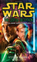 The Cestus Deception: Star Wars (Clone Wars): A Clone Wars Novel - Steven Barnes