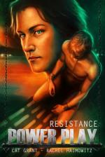 Power Play: Resistance - Rachel Haimowitz, Cat Grant