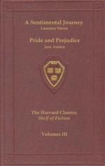 Harvard Classics, Shelf of Fiction, Vol. 03: A Sentimental Journey & Pride and Prejudice - Laurence Sterne