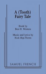 A (Tooth) Fairy Tale - Ben H. Winters, Rick Hip-Flores