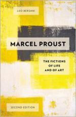 Marcel Proust: The Fictions of Life and of Art - Leo Bersani