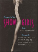 Showgirls: Portrait of a Film (Newmarket Pictorial Moviebook) - Paul Verhoeven, Douglas Kirkland