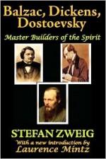 Balzac, Dickens, Dostoevsky - Stefan Zweig, Laurence Mintz